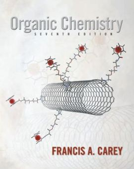 Organic Chemistry 7e by Francis A. Carey
