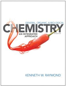 General, Organic and Biological Chemistry: An Integrated Approach (4th Edition) by Kenneth W. Raymond