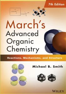 March's Advanced Organic Chemistry (7th Edition)