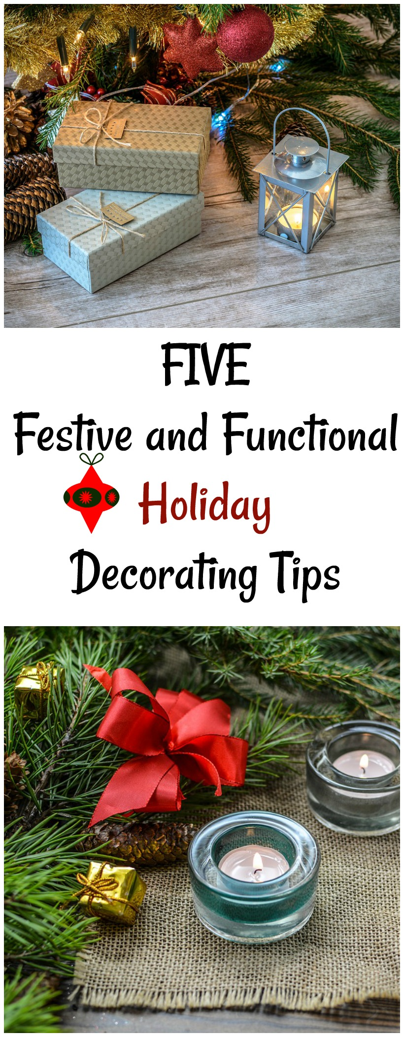 5 Festive and Functional Holiday Decorating Tips on chemistrycachet.com