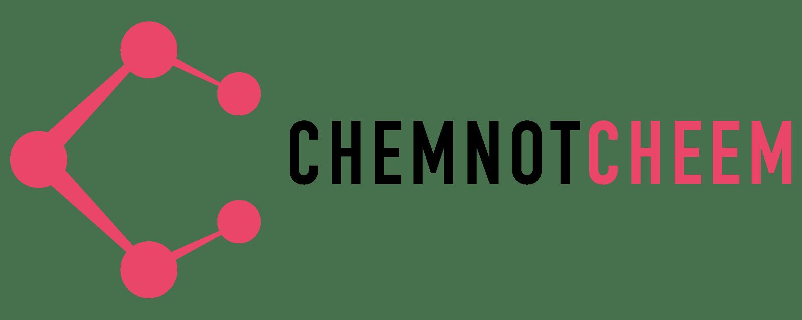 Chem Not Cheem