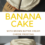 easy banana cake with brown butter cream cheese frosting