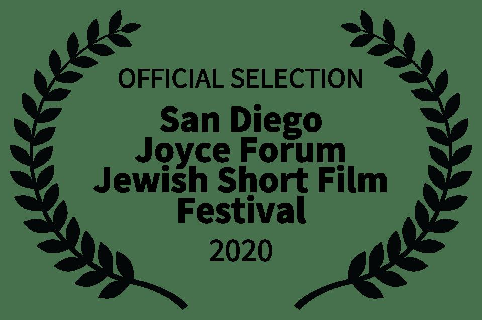 OFFICIAL SELECTION - San Diego Joyce Forum Jewish Short Film Festival - 2020