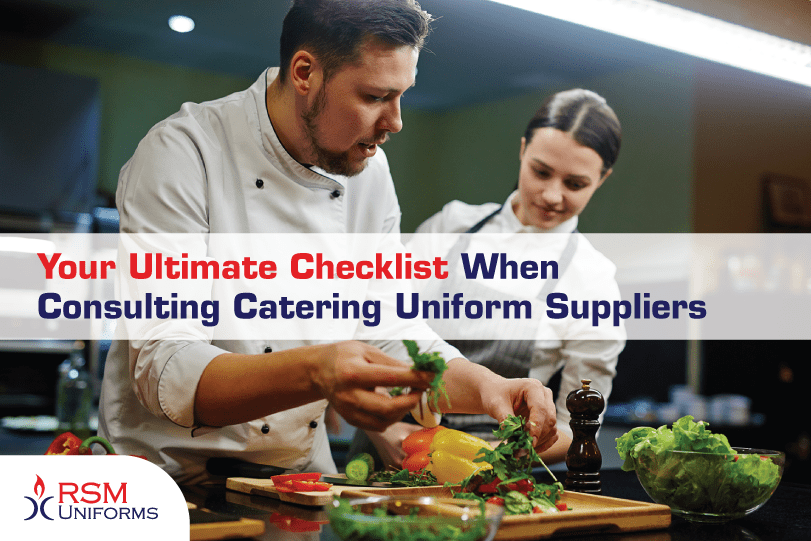 Your Ultimate Checklist When Consulting Catering Uniform Suppliers