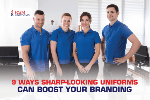 sharp-looking uniforms can boost your branding