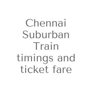 Chennai suburban train timings and ticket fare