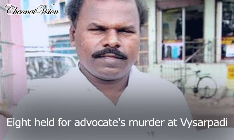 Eight held for advocate's murder at Vysarpadi