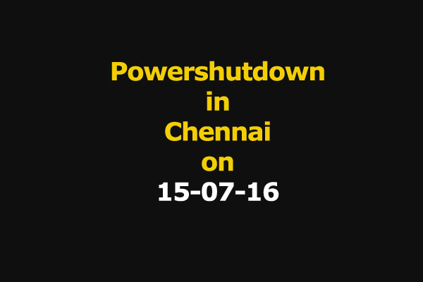 Chennai Power Shutdown Areas on 15-07-16