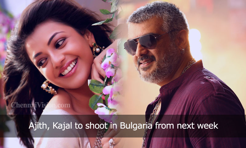 Ajith, Kajal to shoot in Bulgaria from next week