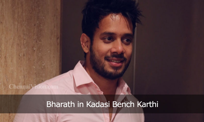 Bharath in Kadasi Bench Karthi