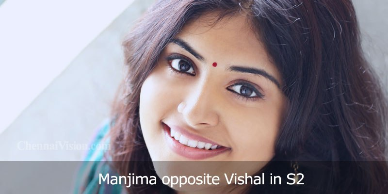 Manjima opposite Vishal in S2