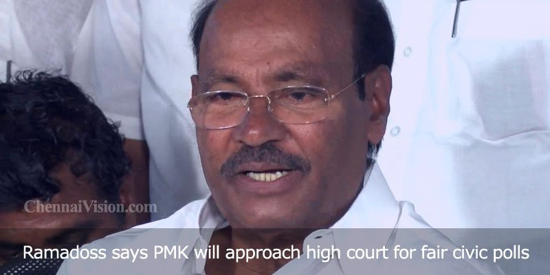 Ramadoss says PMK will approach high court for fair civic polls