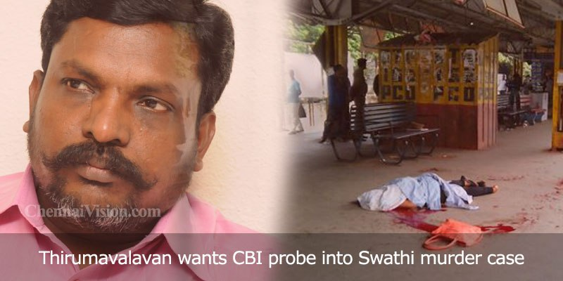 Thirumavalavan wants CBI probe into Swathi murder case