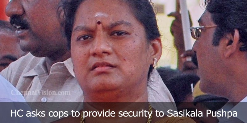 HC asks cops to provide security to Sasikala Pushpa