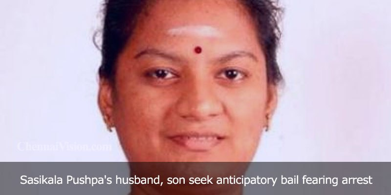 Sasikala Pushpa's husband, son seek anticipatory bail fearing arrest