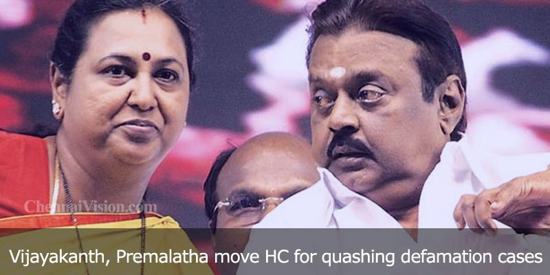 Vijayakanth, Premalatha move HC for quashing defamation cases