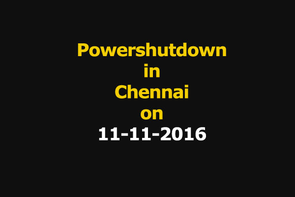 Chennai Power Shutdown Areas on 11-11-2016