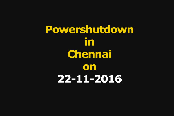 Chennai Power Shutdown Areas on 22-11-2016