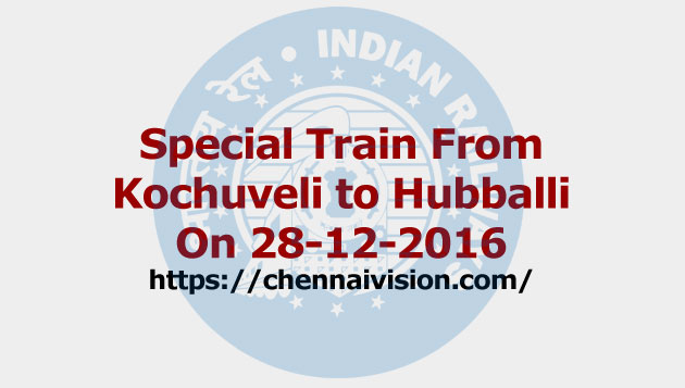 Special Train From Kochuveli to Hubballi On 28-12-2016