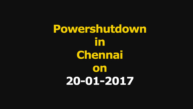 Chennai Power Shutdown Areas on 20-01-2017