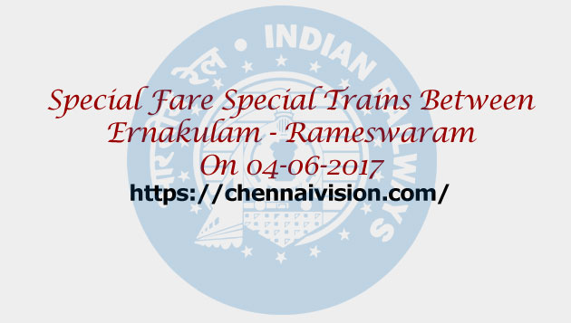 Special Fare Special Trains Between Ernakulam - Rameswaram On 04-06-2017