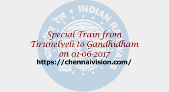 Special Train from Tirunelveli to Gandhidham on 01-06-2017