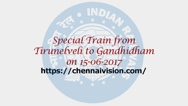 Special Train from Tirunelveli to Gandhidham on 15-06-2017