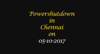 Chennai Power Shutdown Areas on 05-10-2017