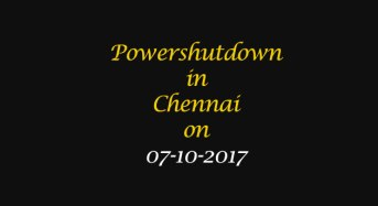 Chennai Power Shutdown Areas on 07-10-2017