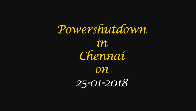 Chennai Power Shutdown Areas on 25-01-2018