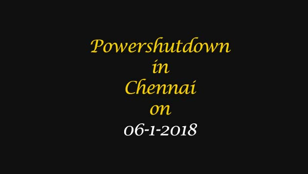 Chennai Power Shutdown Areas on 04-1-2018