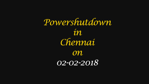 Chennai Power Shutdown Areas on 02-02-2018