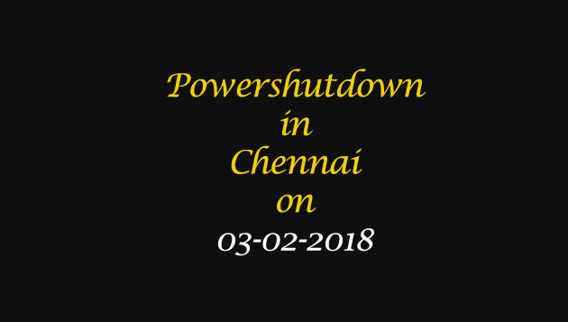 Chennai Power Shutdown Areas on 03-02-2018