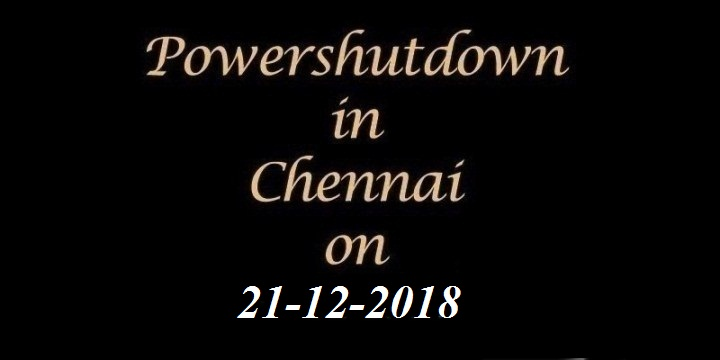 Chennai-Power-Shutdown-On-21.12.2018