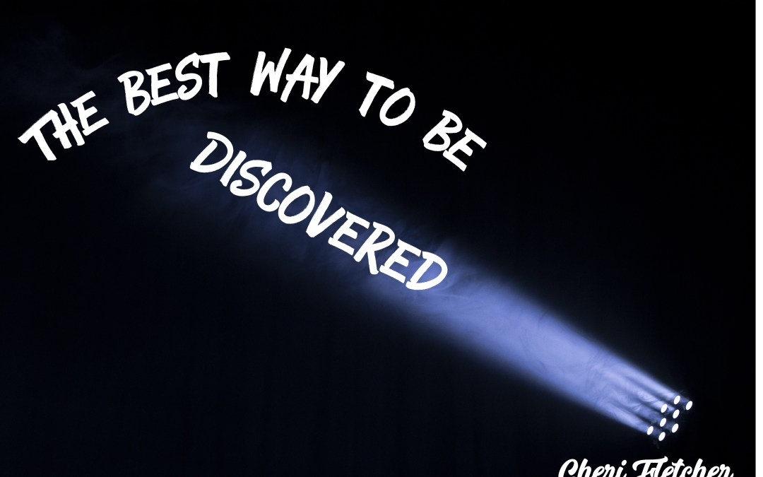 The Best Way to Be Discovered