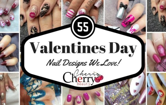 55 Valentines Day Nail Designs We Love!