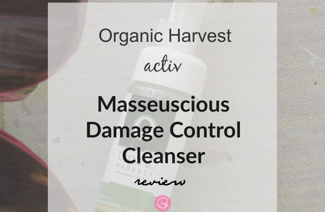 Organic Harvest Activ Masseuscious Damage Control Cleanser Review| Cherry On Top