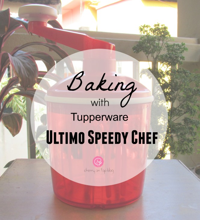 Baking Made Easy with Tupperware Ultimo Speedy Chef