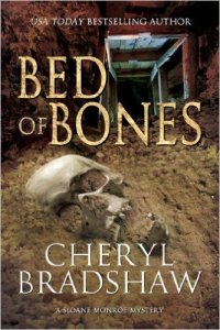 Bed of Bones by Cheryl Bradshaw book five in the Sloane Monroe Series