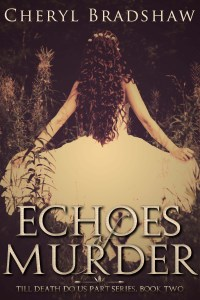 Echoes of Murder by Cheryl Bradshaw, book two in Til Death series