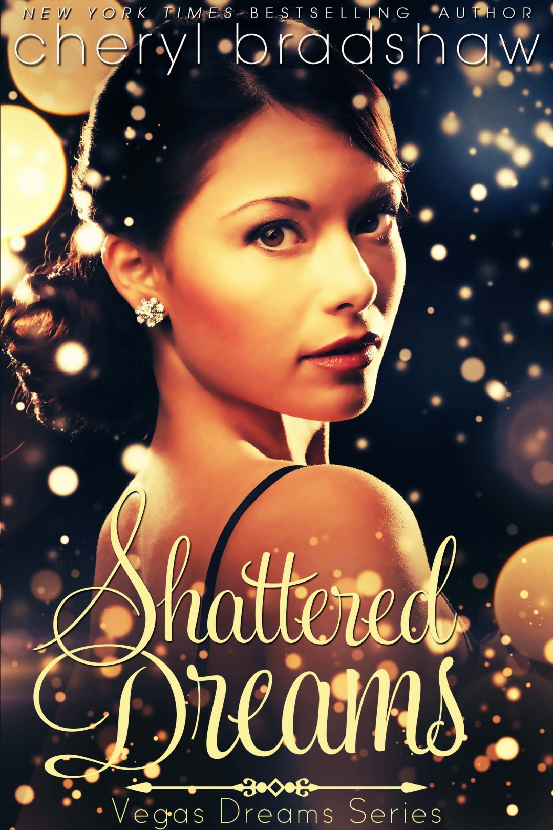 Shattered Dreams by Cheryl Bradshaw New York Times bestselling author