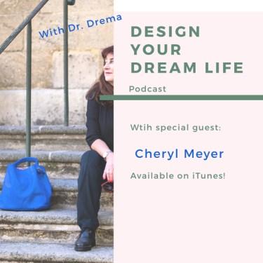 design your dream life with dr. drema