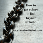 Learn how to get others to link to your website and increase SEO at www.cherylsterlingbooks.com link building