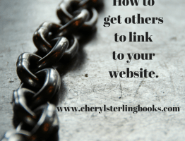 Learn how to get others to link to your website and increase SEO at www.cherylsterlingbooks.com