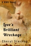 Love's Brilliant Wreckage book cover