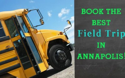 Book the Best Field Trip in Annapolis