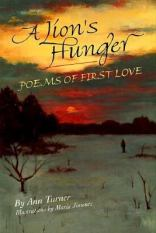 A Lion's Hunger - Poems of First Love - PS3570.U665 L56 1998 (juvenile collection)