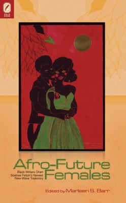 Afro-Future Females - Black Writers Chart Science Fiction's Newest New-Wave Trajectory