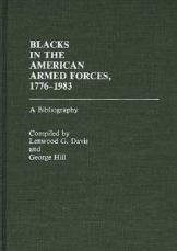 Blacks in the American Armed Forces, 1776-1983 - A Bibliography