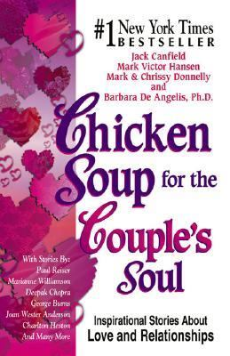 Chicken Soup for the Couple's Soul - Inspirational Stories about Love and Relationships